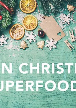 7 Superfoods that will Guarantee a Super Christmas…